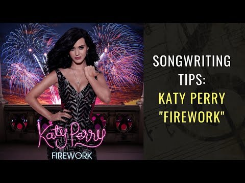 Songwriting Tips From Katy Perry – Firework | Songwriting Academy