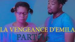 La Vengeance D'Emila Episode 16/Emila/Cyber/Christie/Mamina/Bella/Tayson/Dènye Dimansyon/