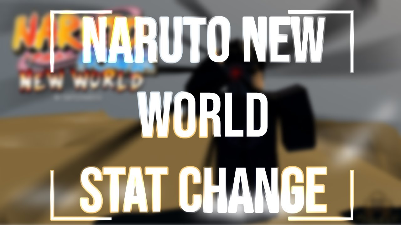 Roblox Hacks/Exploit : Naruto New World Stat Change