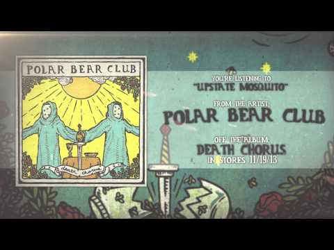 Polar Bear Club - Upstate Mosquito