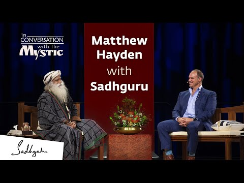 Matthew Hayden In Conversation With Sadhguru [Full Talk]