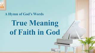 """True Meaning of Faith in God"" 
