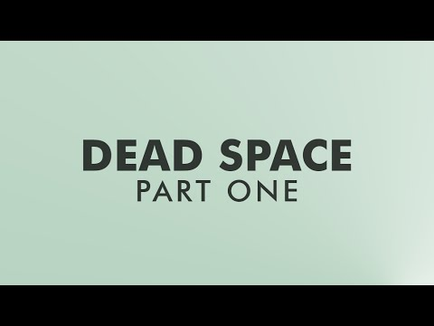 Series Dissection: Dead Space (Part 1 of 3)