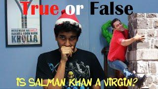 True or False: Is Salman Khan a Virgin?