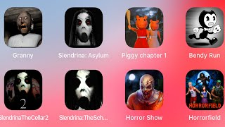 Granny,Slendrina Asylum,Piggy Chapter 1,Bendy Run,Horror Show,Horrorfield,Slendrina The Cellar 2