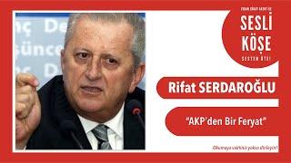 Rifat Serdaroğlu - Sesli Köşe Yazısı 15 Şubat 2020 Cumartesi