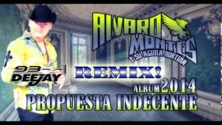 Baixar Propuesta Indecente-Alvaro Montes 2014 [Intro Remix Dj 93]