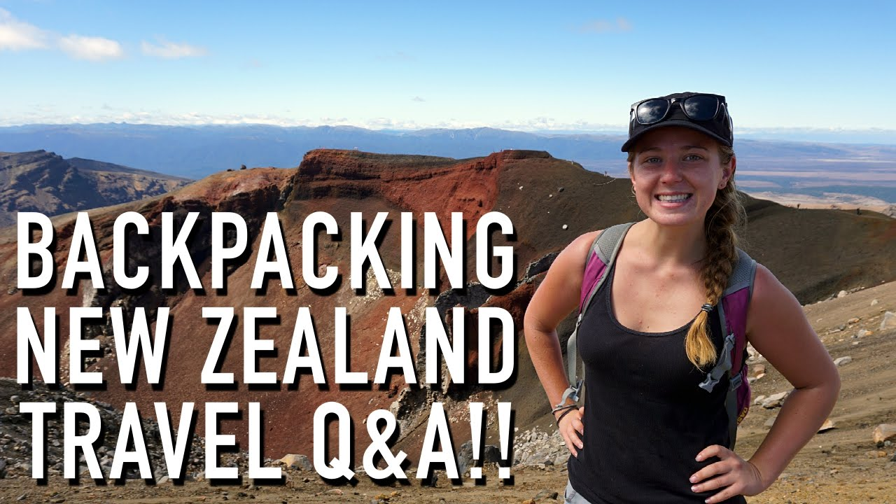 Backpacking New Zealand Travel Q A Youtube