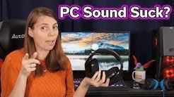 PC Sound Suck? — Improve your PC's Sound Quality