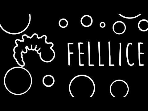 Felllice - Official Trailer