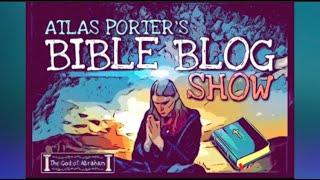 Atlas Porter's BIBLE BLOG SHOW (INTRO)
