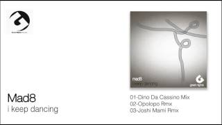 01-Mad8-I Keep Dancing-Dino Da Cassino Mix