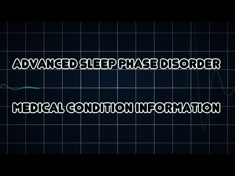 Advanced sleep phase disorder (Medical Condition)