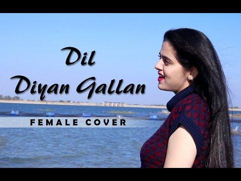 Dil Diyan Gallan - Cover | Tiger Zinda Hai | Female Version By Neha Kaur