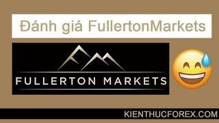 Đánh giá sàn Fullerton Markets. Có lừa đảo không?