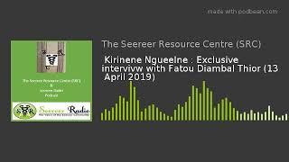 Kirinene Ngueelne : Exclusive interview with Fatou Diambal Thior (13  April 2019)