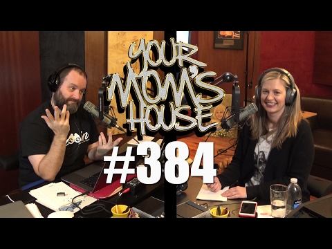 Your Moms House Podcast - Ep. 384