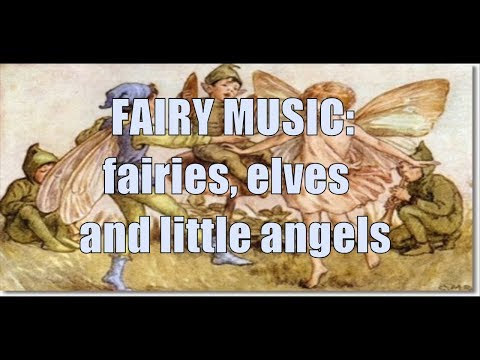 Fairy music: Music of fairies, elves and small angels