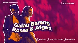 Download lagu LIVE STREAMING GALAU BARENG ROSSA & AFGAN