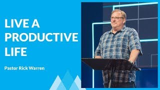 The Secrets of A Productive Life with Rick Warren