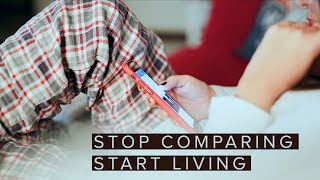 Stop Comparing Your Life. Start Living It.