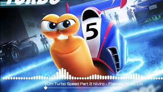 EDM Turbo Speed Part 2 Niviro - Flashes Music LN