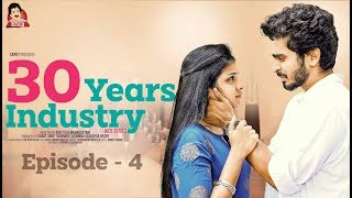 "30 Years Industry | Telugu Web Series - Episode 4- ""Malli Raava"" 