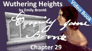 Chapter 29 - Wuthering Heights by Emily Brontë