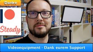 Videoequipment - Dank eurem Support auf YouTube/Patreon/Steady