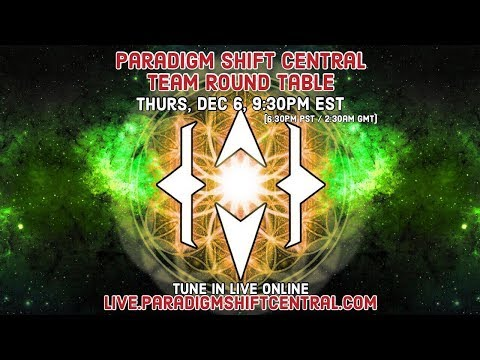 Paradigm Shift Central: Team Round Table. Dec 6, 2018. Topics: Project Updates and Intenti...