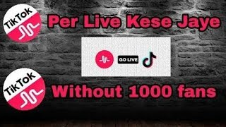 How to active live option on tik tok with out 1000 followers