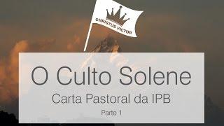Culto Solene Segundo as Escrituras: Parte 01