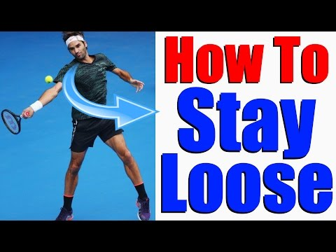 Tennis Forehand Technique - How To Stay Loose Like Roger Federer