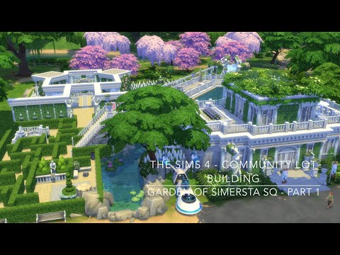 The Sims 4 - Community Lot Building - Garden Of Simersta SQ - Part 1