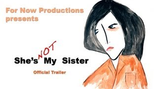 For Now Productions (http://ForNowProductions.com) presents, She's ...