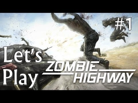 Let's Play ZOMBIE HIGHWAY #1 - Road To Platinum
