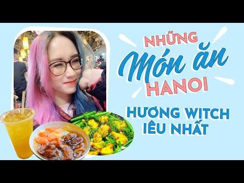 NHỮNG MÓN ĂN NGON NHẤT HÀ NỘI   MY FAVORITE FOOD IN HANOI   HƯƠNG WITCH