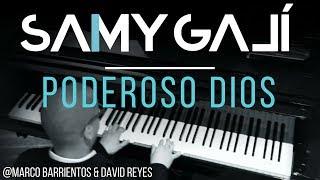 Samy Galí Piano - Poderoso Dios (Solo Piano Cover | Marco Barrientos feat. David Reyes)