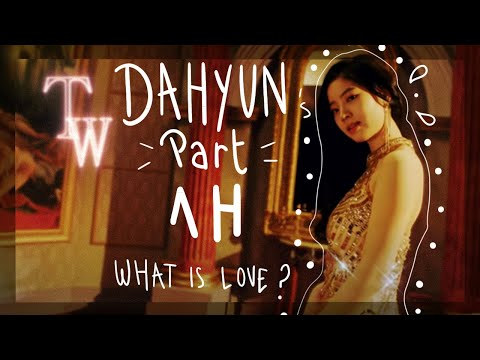 1HOUR DAHYUN'S PART IN WHAT IS LOVE ?
