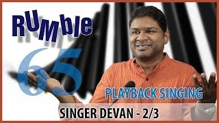 Rumble.65: Singer Devan Did Ar Rahman's Office Make Prank Calls 2/3