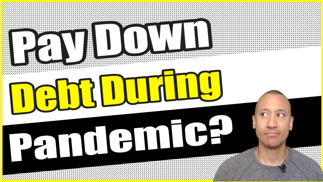 Should You Be Paying Down Your Mortgage Or Debt During This Pandemic? | Pay Down Debt Or Save Money?
