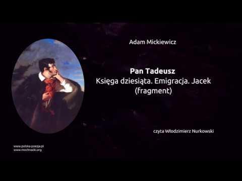 Adam Mickiewicz Pan Tadeusz Księga X Emigracja Jacek Fragmenty Spowiedź Jacka Soplicy