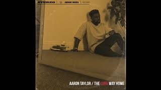 Aaron Taylor - The Long Way Home (Full Stream)
