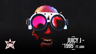 Juicy J - 1995 Ft. Loġic (THE HUSTLE CONTINUES)
