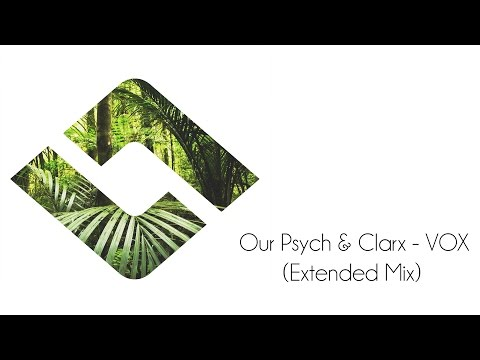 Our Psych & Clarx - VOX (Extended Mix)