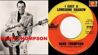 Hank Thompson - I Cast a Lonesome Shadows