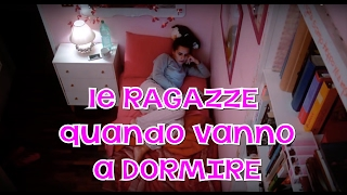 Video LE RAGAZZE QUANDO VANNO A DORMIRE | MARYNA download MP3, 3GP, MP4, WEBM, AVI, FLV November 2017