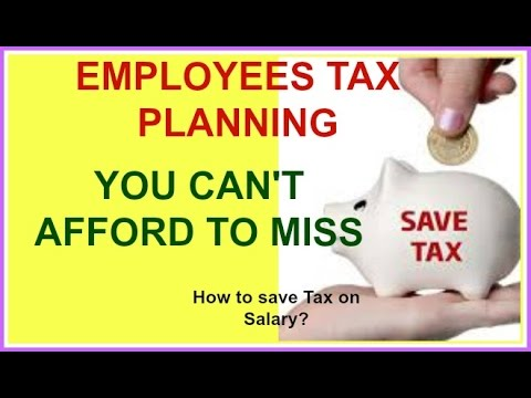 Income Tax planning to save tax for salaried persons to increase take home salary