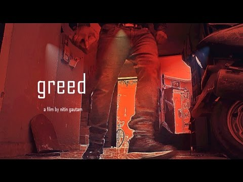 """greed"" short film by/ nitin gautam /"