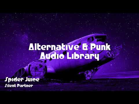 🎵 Spider Juice - Silent Partner 🎧 No Copyright Music 🎶 Alternative & Punk Music
